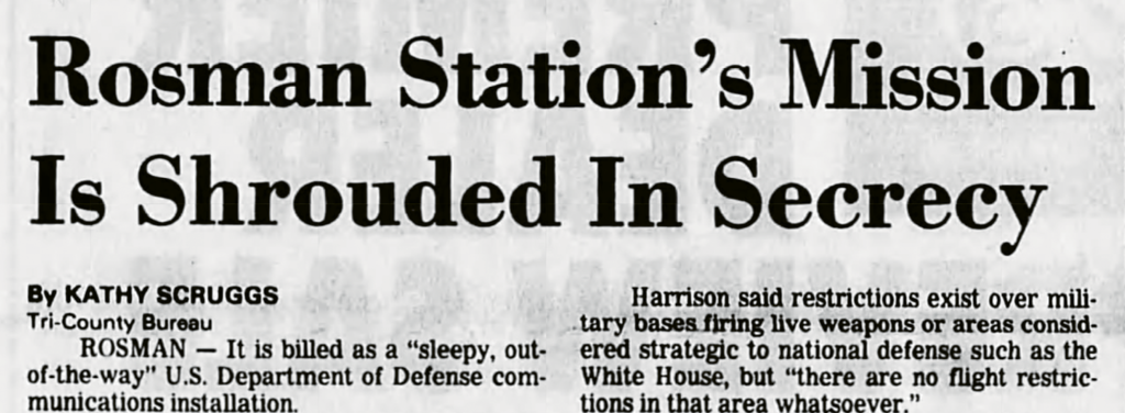 In the mid 1980s, local newspapers like the Asheville Citizen-Times began to chip away at Rosman Research Station's official story—that it was a Defense Department outpost. The National Security Agency wouldn't acknowledge its role until years later.