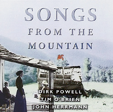2. Dirk Powell, Tim O'Brien & John Herrmann Songs From the Mountain (2002)
