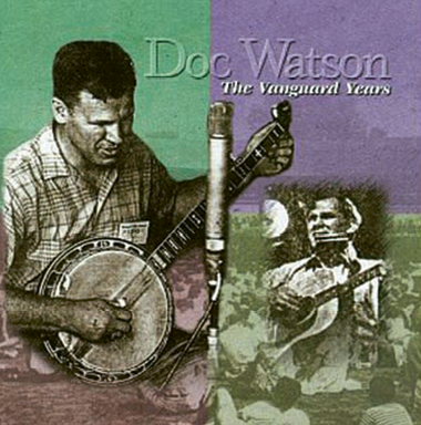 WNC-centric Albums: 1. Doc Watson The Vanguard Years (1995)